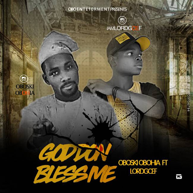 [New Music] Obosky ft Lordgcef - God Don Bless Me