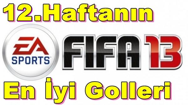Fifa 2013:12.Haftanın En Şık Golleri