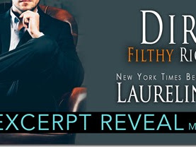 Excerpt Spotlight: Dirty Filthy Rich Men (Dirty Duet #1) by Laurelin Paige + Teaser