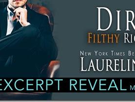 Excerpt Spotlight: Dirty Filthy Rich Men (Dirty Duet #1) by Laurelin Paige + Teaser
