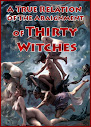 A True Relation Of The Araignment Of Thirty Witches