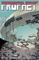 Actualización 26/12/2017: Se agrega Prophet 43 por Shinji y Venganzaaa para How To Arsenio Lupin, Prix Comics, Outsiders y La Leyenda de Star Wars. Los Profetas aprenden más acerca de las criaturas misteriosas que los amenazan mientras Troll se une con una de las fuerzas más grandes del universo.
