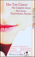 Cherish Desire Singles: His Toy Chest (The Complete Seven Part Series) featuring Angel, Angel, Tom, Max, erotica