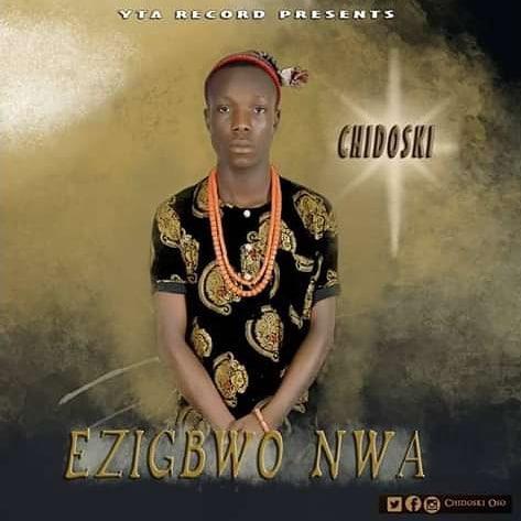 CHIDOSKI - EZIGBWO NWA