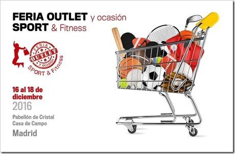 Feria OUTLET y Ocasión Sport & Fitness del 16-18 diciembre 2016 en Madrid.