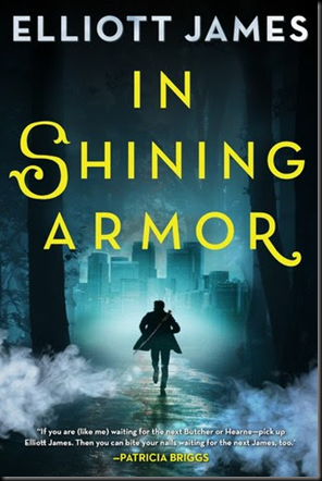 In Shining Armor (Pax Arcana #4) by Elliott James