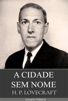 A Cidade Sem Nome - H. P. Lovecraft