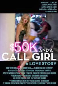 Gái Gọi Và 50 Ngàn Đô: Chuyện Tình Thời Hiện Đại - k And A Call Girl: A Love Story poster