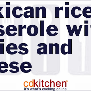 Mexican Rice Casserole With Chiles And Cheese.