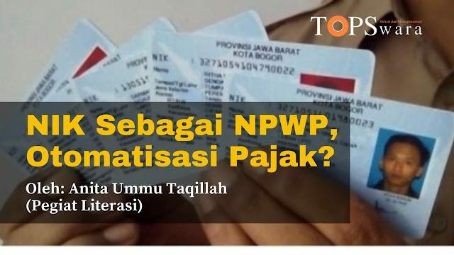 NIK Sebagai NPWP, Otomatisasi Pajak?
