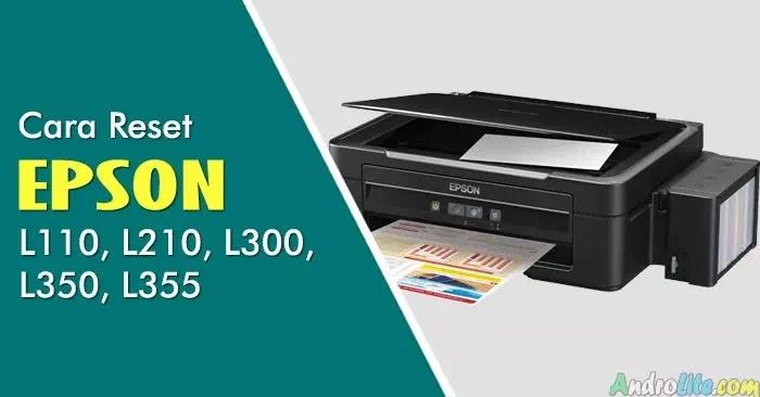 Cara Reset + Download Resetter Epson L210, L110, L300, L350, L355