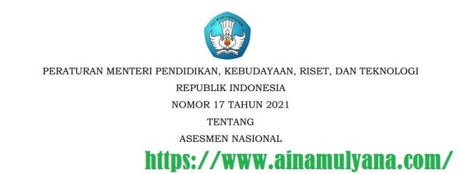 Permendikbudristek Nomor 17 Tahun 2021 Tentang Asesmen Nasional
