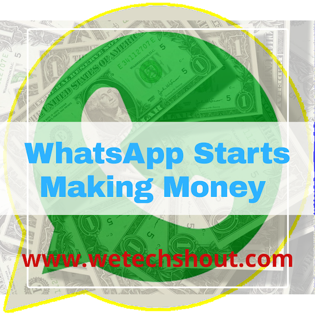 Breaking: WhatsApp To Start Making Money