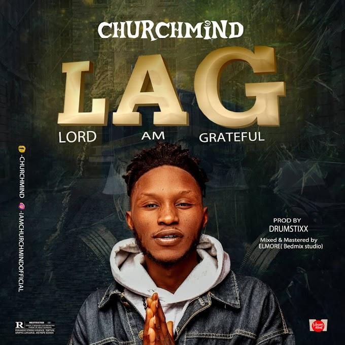 Churchmind – LAG (Lord Am Grateful)