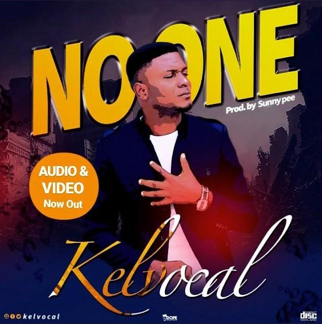 AUDIO + VIDEO: KELVOCAL – NO ONE   @kelvocal, @7promediang