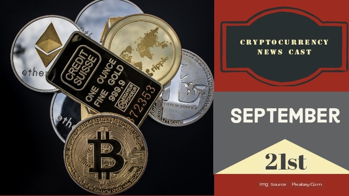 Cryptocurrency News Cast For September 21st 2020 ?