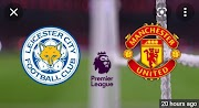 Live Stream : Leicester City Vs Man United - EPL 2021;
