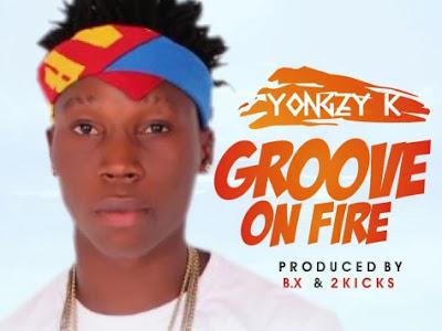 [MUSIC]YONGZY K – GROOVE ON FIRE