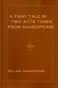 Cover of William Shakespeare's Book A Fairy Tale In Two Acts Taken From Shakespeare
