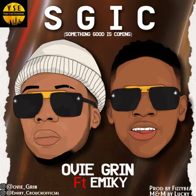 Ovie Grin ft Emiky - SGIC (Something Good Is Coming)