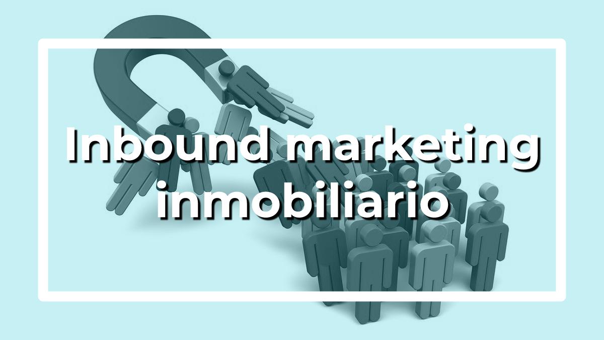 inbound marketing inmobiliario
