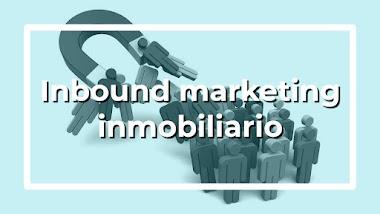 Inbound marketing inmobiliario: conozca el proceso