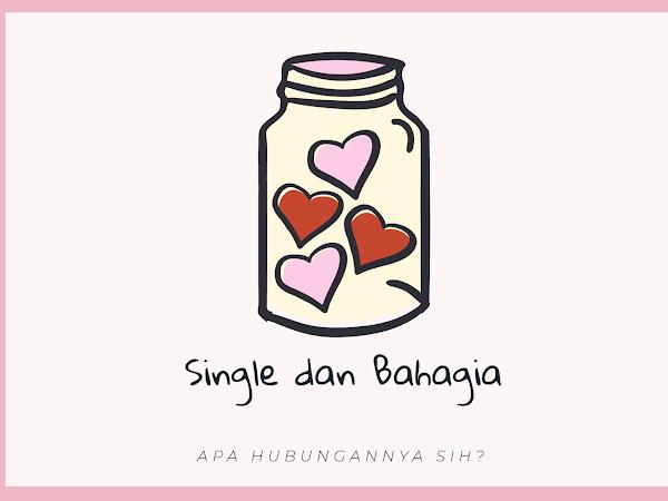 Single dan Bahagia!