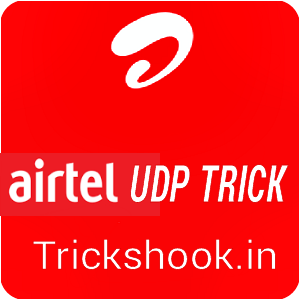 Airtel New udp trick for all over india (except wb) 2016
