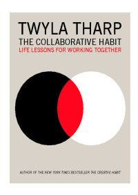 The Collaborative Habit By Twyla Tharp