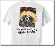 We Don t Need No Stinkin Leashes tshirt