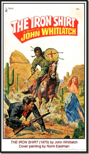 Norm Eastman (I think), THE IRON SHIRT, John Whitlatch (1970) MPM