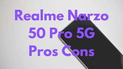 Realme Narzo 50 pro 5g Pros,Cons.