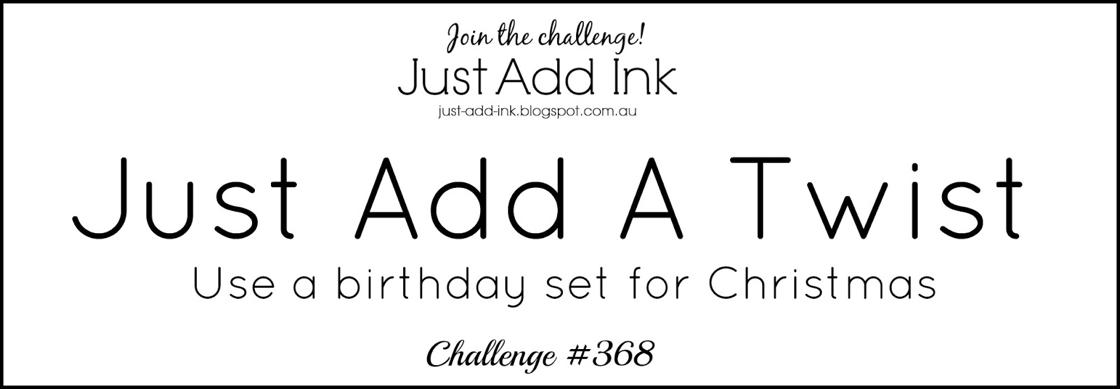 http://just-add-ink.blogspot.com.au/2017/07/just-add-ink-368just-add-twist.html