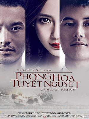 Phim Phong hoa tuyết nguyệt - Crimes Of Passion (a Sentimental Story) (2013)