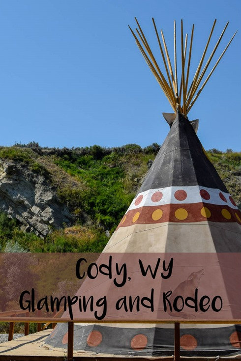 Cody, WY–Glamping and Rodeo