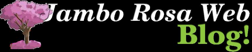 Jambo Rosa Web - Blog!