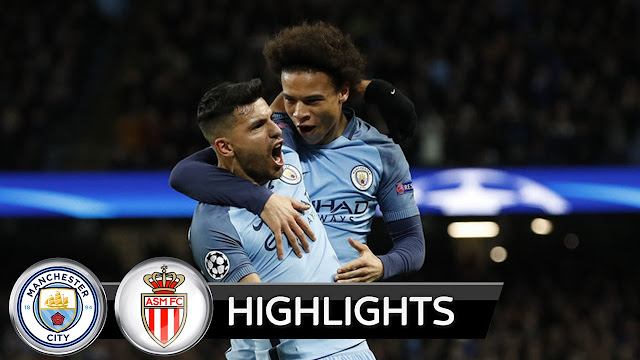Manchester City vs Monaco Champions League Match Highlight