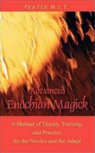 Thelema Review Advanced Enochian Magick By Frater W I T