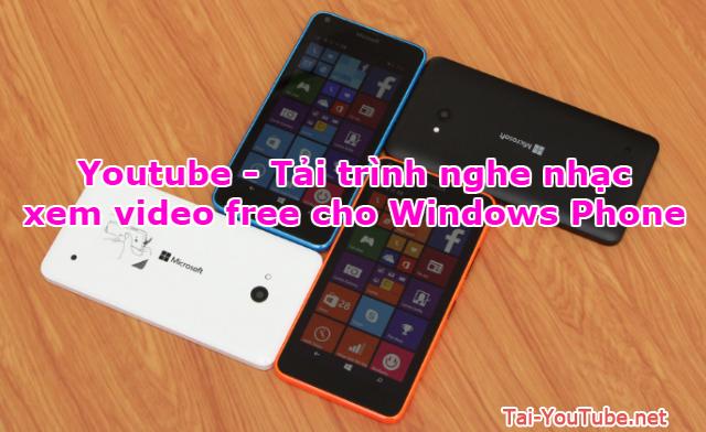 Tải Youtube – Nghe nhạc, xem video free cho Windows Phone
