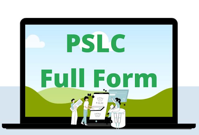 PSLC full form