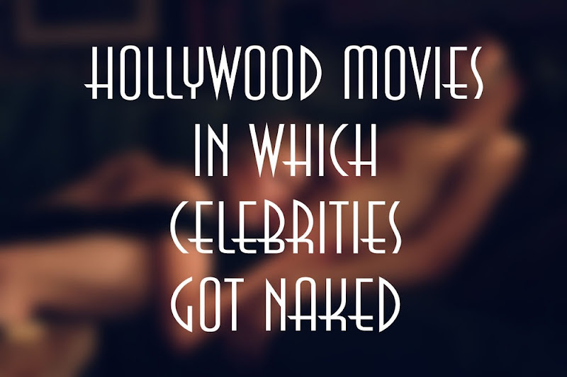 adult hollywood films in which celebrities got naked