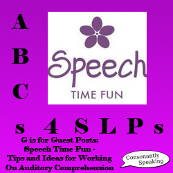 ABCs 4 SLPs: G is for Guest Posts - Speech Time Fun Presents Tips and Ideas for Working on Auditory Comprehension image