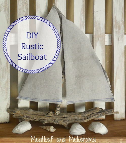 DIY Rustic Sailboat by Meatloaf and Melodrama