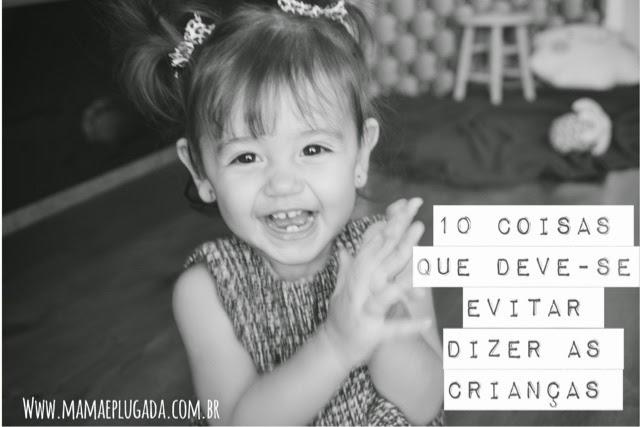 10 coisas para NÃO dizer às crianças