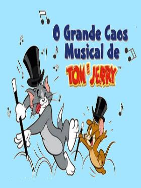 Filme Poster O Grande Caos Musical de Tom e Jerry DVDRip XviD & RMVB Dublado