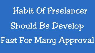 Habit Of Freelancer Should Develop