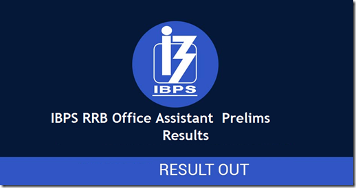IBPS RRB Office Assistant Prelims Results out