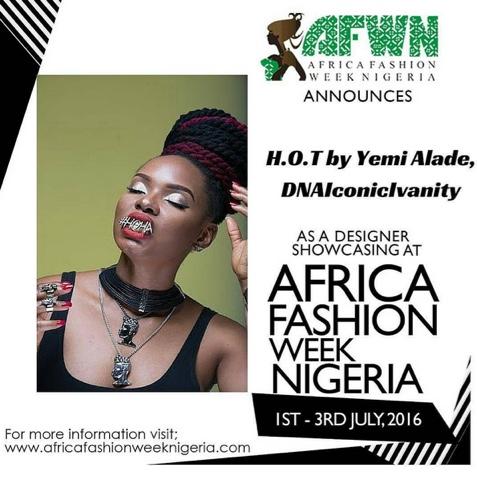 """YEMI ALADE SET TO DEBUT FASHION LABEL """"H.O.T"""" AT #AFWN2016 (AFRICA FASHION WEEK NIGERIA 2016)"""