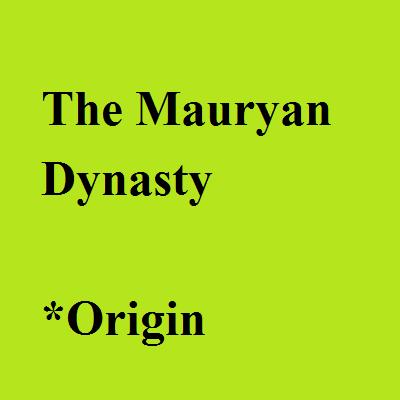 The Mauryan Dynasty