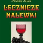 """Andrzej Sarwa """"Lecznicze nalewki"""", Książka i Wiedza, Warszawa 2008.jpg"""